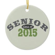 Senior Class of 2015 Ceramic Ornament