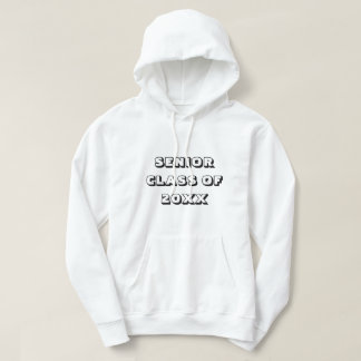 Senior Class of Year High School Graduation Hoodie