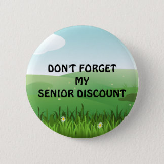 Senior Discount: Don't Forget My Senior Discount Pinback Button