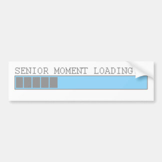 Senior moment loading funny retired elderly humor bumper sticker