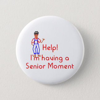Senior Moment Pinback Button