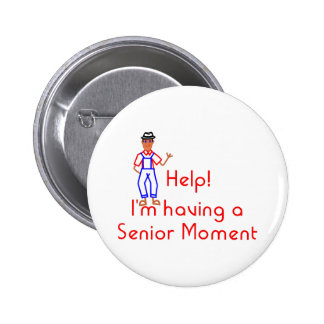 Senior Moment Pinback Button