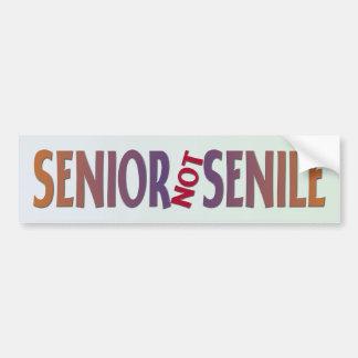 SENIOR not SENILE Car Bumper Sticker