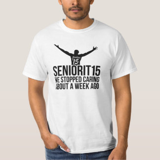 Seniorit15 2015 We Stopped Caring About A Week Ago T-Shirt