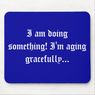 seniors - aging gracefully mouse pad