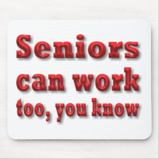Seniors Can Work Too Mouse Pads