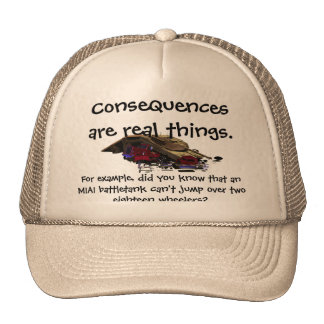 Seniors - Consequences are real Trucker Hat