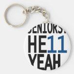 Seniors? HE11 YEAH. (Dark Blue) Key Chains