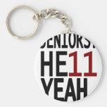 Seniors? HE11 YEAH. (Maroon) Key Chain