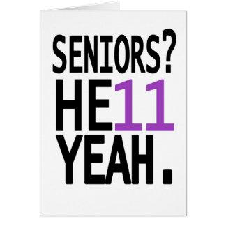 Seniors? HE11 YEAH. (Purple) Card