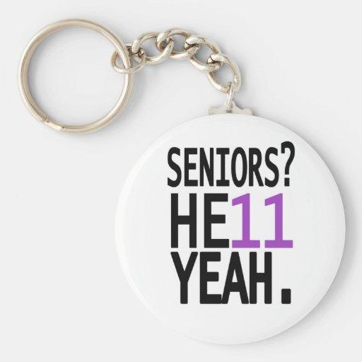 Seniors? HE11 YEAH. (Purple) Key Chain