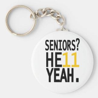 Seniors? HE11 YEAH. (Yellow/Gold) Keychain