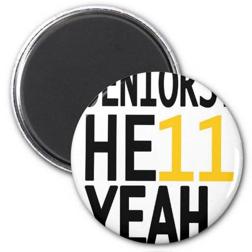 Seniors? HE11 YEAH. (Yellow/Gold) 2 Inch Round Magnet