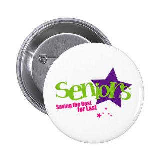 Seniors Saving the Best for Last Pinback Button