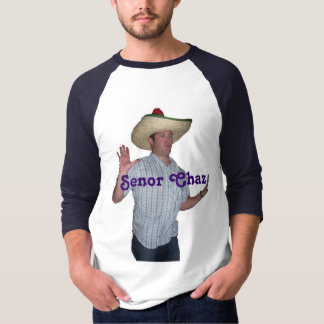 Senor Chaz T-Shirt