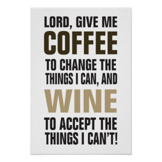 ¡Señor Give Me Coffee y vino! Póster
