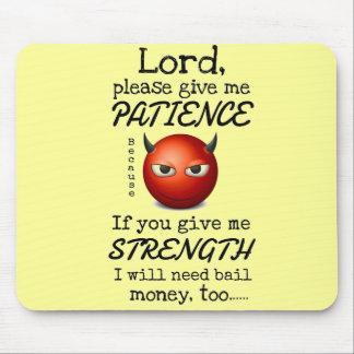 Señor Give Me Patience Tapete De Ratones