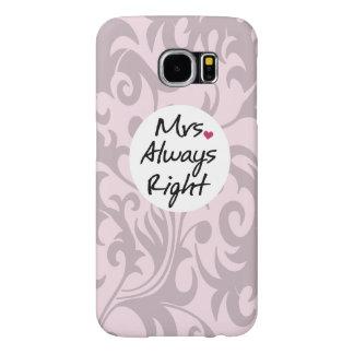 Señora Always la Right Fundas Samsung Galaxy S6