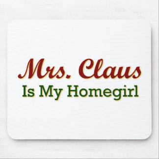 Señora Claus es mi Homegirl Tapetes De Raton
