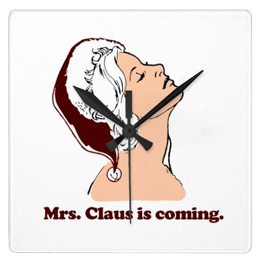 Señora Claus está viniendo Reloj De Pared