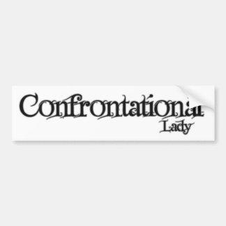 Señora confrontacional pegatina para el parachoque etiqueta de parachoque