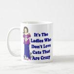 Señora del gato (no loco) taza de café