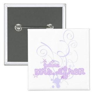 Señora Efron Button Pin Cuadrado
