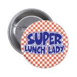 Señora estupenda Button del almuerzo Pin