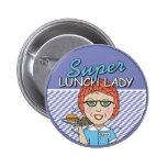 Señora estupenda del almuerzo pins