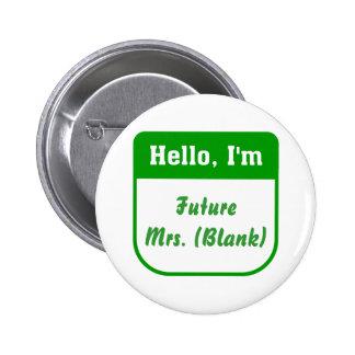 Señora futura Pins - personalizado