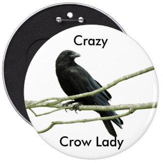 Señora loca Button del cuervo Pin Redondo De 6 Pulgadas