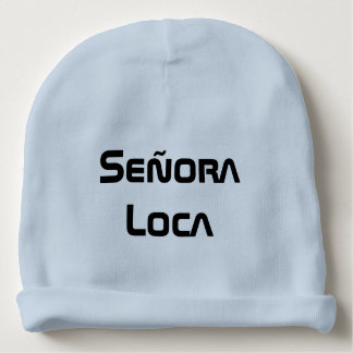 señora  loca  - crazy lady ln Spanish Baby Beanie