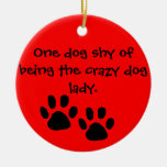 Señora loca Ornament del perro Ornatos