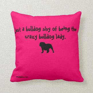 Señora loca Pillow del dogo del amor del matón Cojines