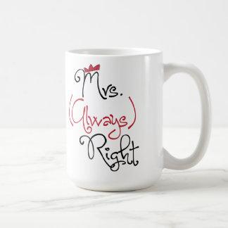 Señora personalizada Always la Right Mug Taza Básica Blanca