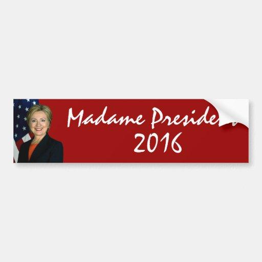 Señora presidente 2016 de Hillary Clinton Etiqueta De Parachoque
