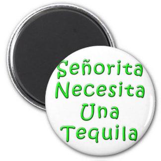 Senorita Necesita Una Tequila Magnet