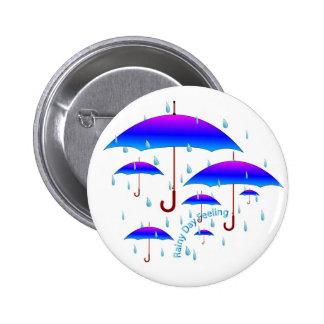 Sensación del día lluvioso pin redondo de 2 pulgadas