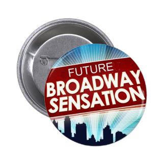Sensación futura de Broadway Pin Redondo De 2 Pulgadas
