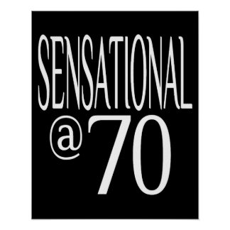 Sensational at Seventy Years Old Poster