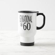 Sensational at Sixty Travel Mug