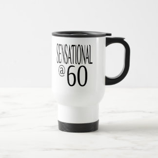 Sensational at Sixty Travel Mug