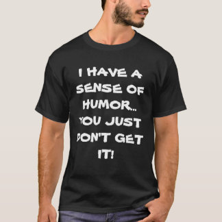 Sense of Humor Men's T-shirt