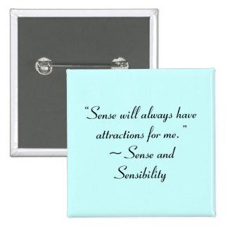 Sense Will Always Attract Me Jane Austen Quote Button