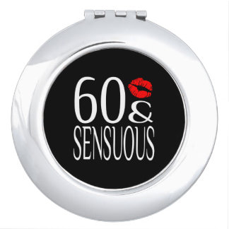 Sensuous at Sixty Years Old Compact Mirror