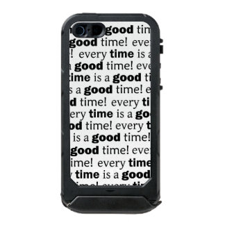 sentence: every time is a good time waterproof case for iPhone SE/5/5s