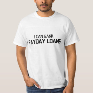 SEO T-Sirt - I Can Rank Payday Loans T-Shirt