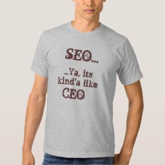 SEO...Ya, its kind'a like CEO T Shirt