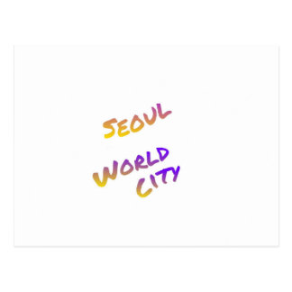 Seoul world city, colorful text art postcard