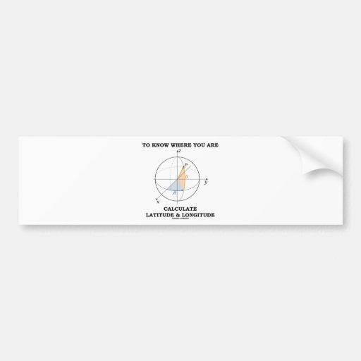 Sepa donde usted está calcula latitud y longitud etiqueta de parachoque